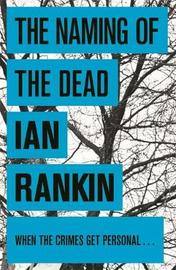The Naming of the Dead (Inspector Rebus #16) by Ian Rankin