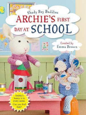 Shady Bay Buddies: Archie's First Day at School by Emma Brown image
