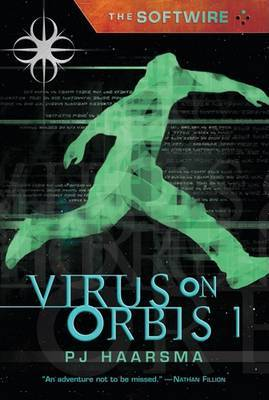 Softwire Book 1: Virus On Orbis 1 by Haarsma P.J. image