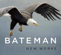 Bateman: New Works by Robert Bateman