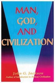 Man, God, & Civilization by John G. Jackson