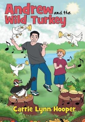 Andrew and the Wild Turkey by Carrie Lynn Hooper image
