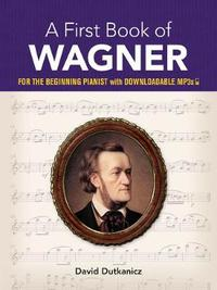 A First Book of Wagner by David Dutkanicz