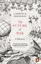 The Future of War by Lawrence Freedman