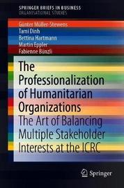 The Professionalization of Humanitarian Organizations by Gunter Muller-Stewens