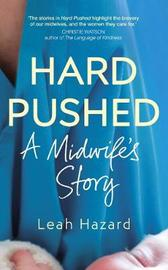Hard Pushed by Leah Hazard