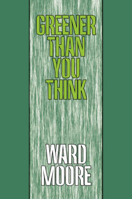 Greener Than You Think by Ward Moore image