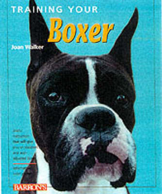 Training Your Boxer by Joan Hustace Walker image