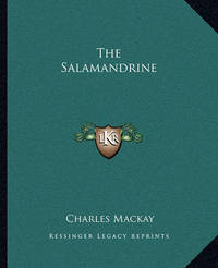 The Salamandrine by Charles Mackay