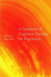 A Casebook of Cognitive Therapy for Psychosis image