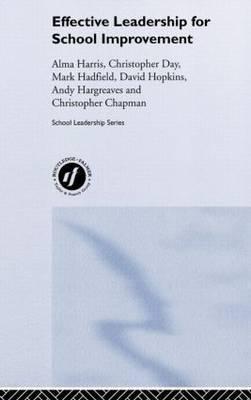 Effective Leadership for School Improvement by Alma Harris image