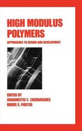 High Modulus Polymers by Anagnostis E Zachariades