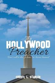 The Hollywood Preacher by Cheryl L Stabler