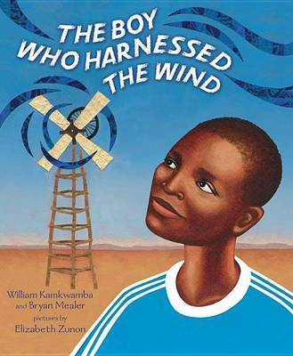 The Boy Who Harnessed the Wind by William Kamkwamba image