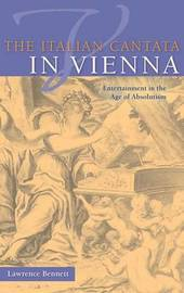 The Italian Cantata in Vienna by Lawrence Bennett