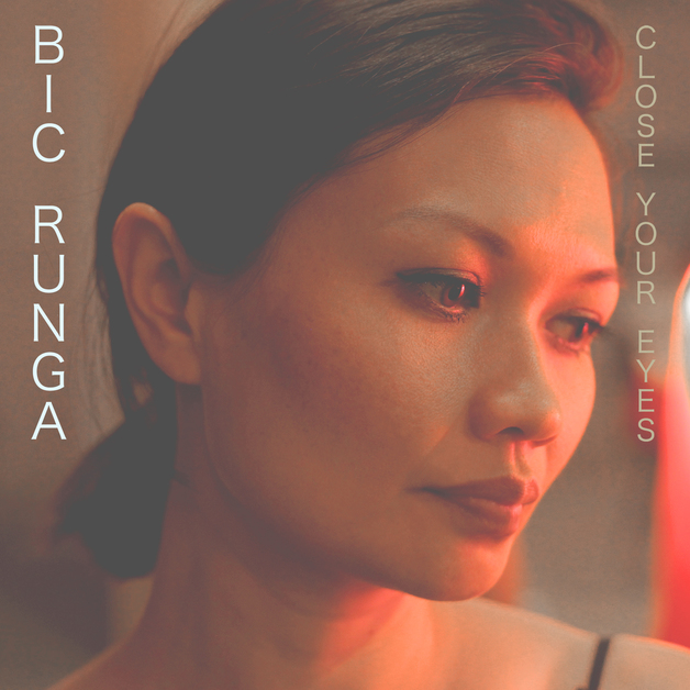 Close Your Eyes by Bic Runga
