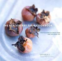 The Blackberry Farm Cookbook by Sam Beall