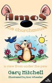 Amos the Churchmouse by Gary Mitchell