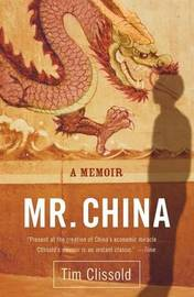 Mr. China: A Memoir by Tim Clissold