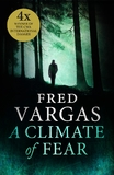 A Climate of Fear by Fred Vargas