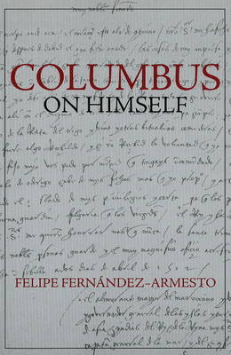 Columbus on Himself by Felipe Fernandez-Armesto