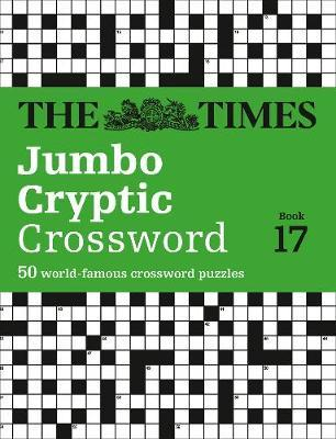 The Times Jumbo Cryptic Crossword Book 17 by The Times Mind Games