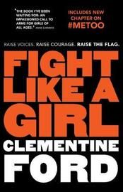 Fight Like a Girl by Clementine Ford image