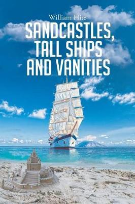 Sandcastles, Tall Ships and Vanities by William Hite image