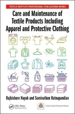 Care and Maintenance of Textile Products Including Apparel and Protective Clothing by Rajkishore Nayak