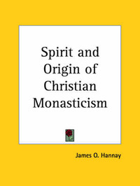 the origin and types of monasticism History of monasticism including the first monks, jain monks, buddhist monks, the essenes.