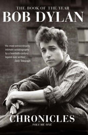 Chronicles Volume 1 by Bob Dylan