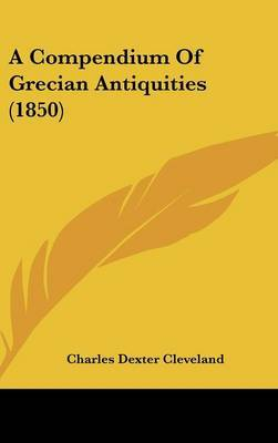A Compendium Of Grecian Antiquities (1850) by Charles Dexter Cleveland image
