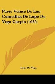 Parte Veinte de Las Comedias de Lope de Vega Carpio (1625) by Lope , de Vega