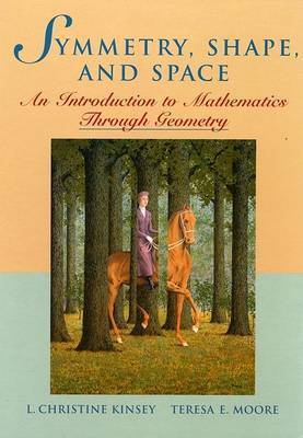 Symmetry, Shape, and Space by L.Christine Kinsey