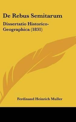 de Rebus Semitarum: Dissertatio Historico-Geographica (1831) by Ferdinand Heinrich Muller