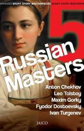 5 Russian Masters by Anton Pavlovich Chekhov