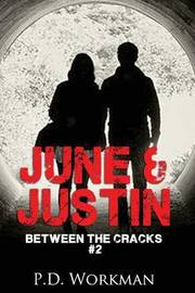 June & Justin, Between the Cracks #2 by P D Workman