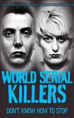 World Serial Killers by Gordon Kerr