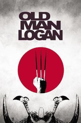 Wolverine: Old Man Logan Vol. 3: The Last Ronin by Jeff Lemire