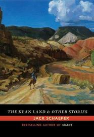 The Kean Land and Other Stories by Jack Schaefer image