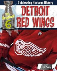 Detroit Red Wings by Eric Zweig