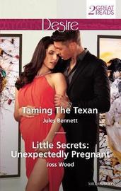 Taming The Texan/Little Secrets by Jules Bennett image