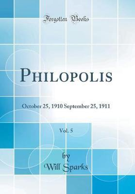 Philopolis, Vol. 5 by Will Sparks