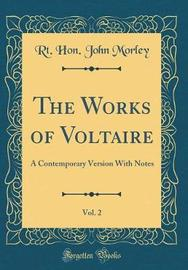 The Works of Voltaire, Vol. 2 by Rt Hon John Morley image