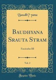 Baudhāyana Srauta Sūtram, Vol. 2 by Baudhayana Baudhayana image