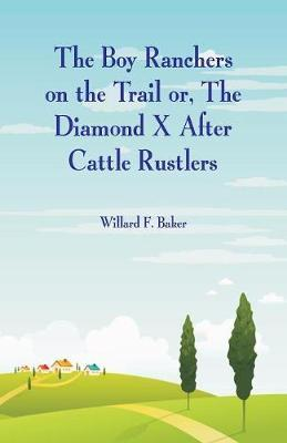 The Boy Ranchers on the Trail by Willard F Baker image