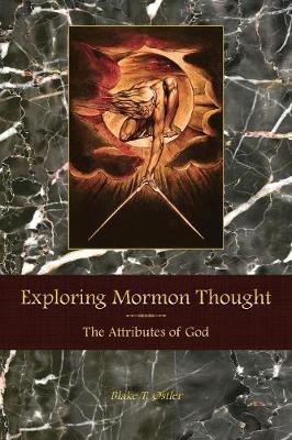 Exploring Mormon Thought by Blake T. Ostler