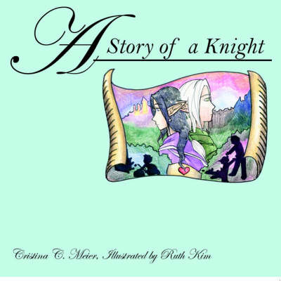 A Story of a Knight by Cristina C. Meier image