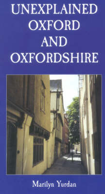 Unexplained Oxford and Oxfordshire by Marilyn Yurdan image