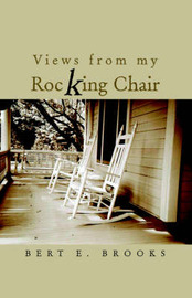 Views from My Rocking Chair by Bert E. Brooks image